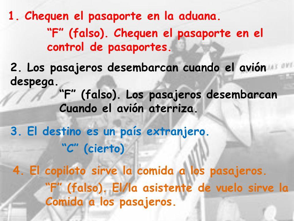 1. Chequen el pasaporte en la aduana.