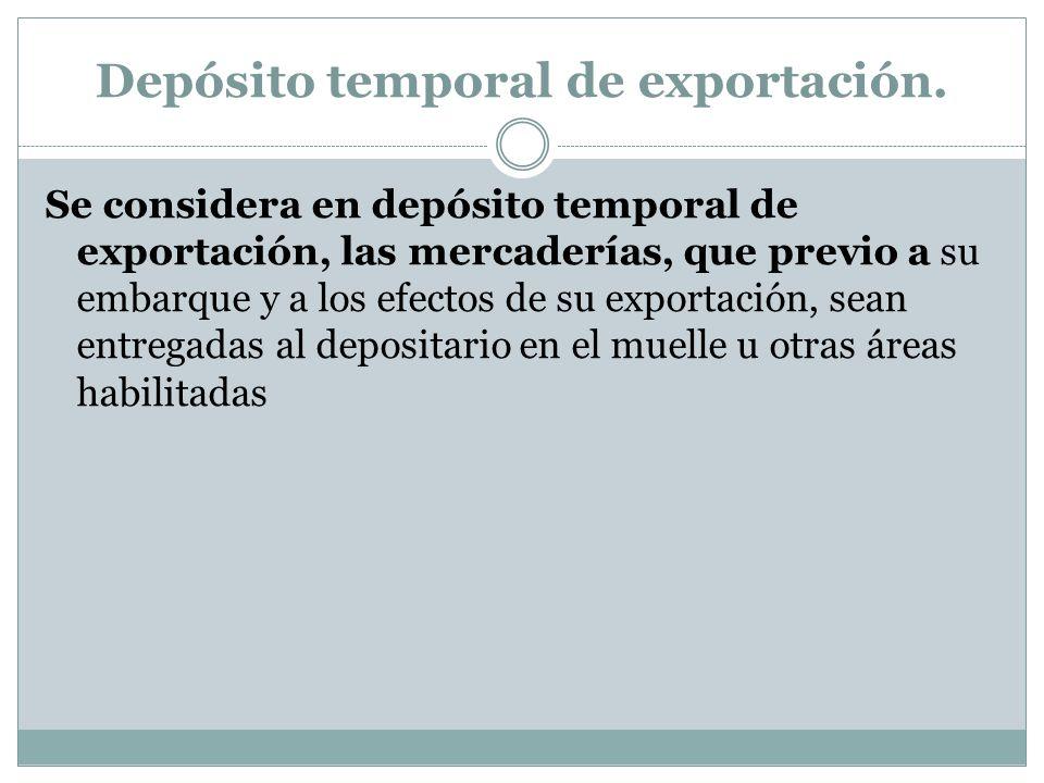 Depósito temporal de exportación.