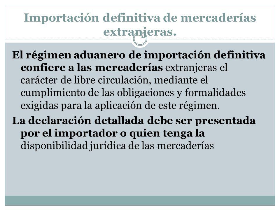 Importación definitiva de mercaderías extranjeras.