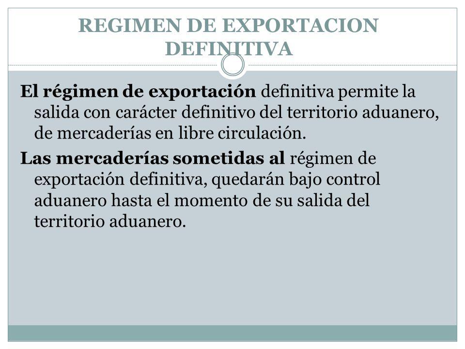 REGIMEN DE EXPORTACION DEFINITIVA
