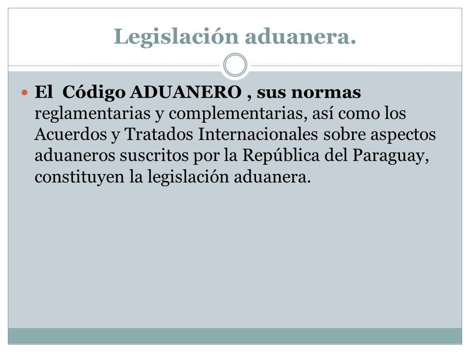 Legislación aduanera.