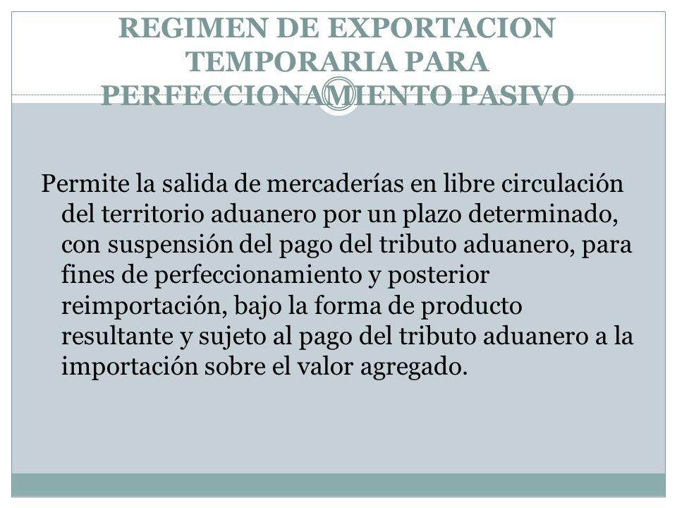 REGIMEN DE EXPORTACION TEMPORARIA PARA PERFECCIONAMIENTO PASIVO