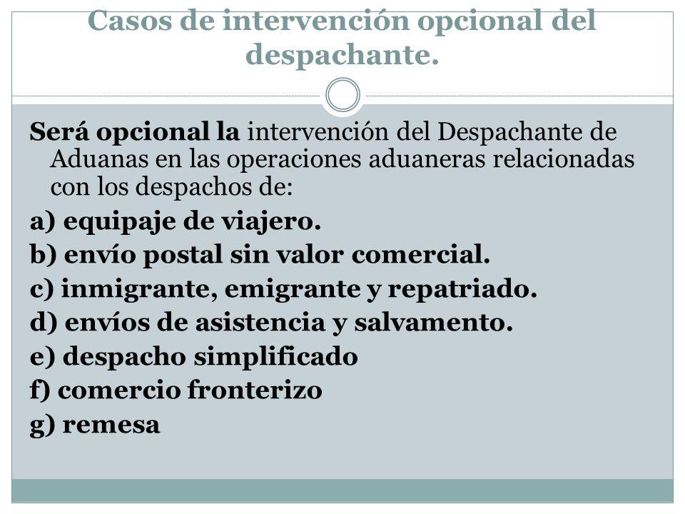Casos de intervención opcional del despachante.