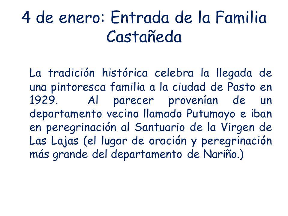 4 de enero: Entrada de la Familia Castañeda