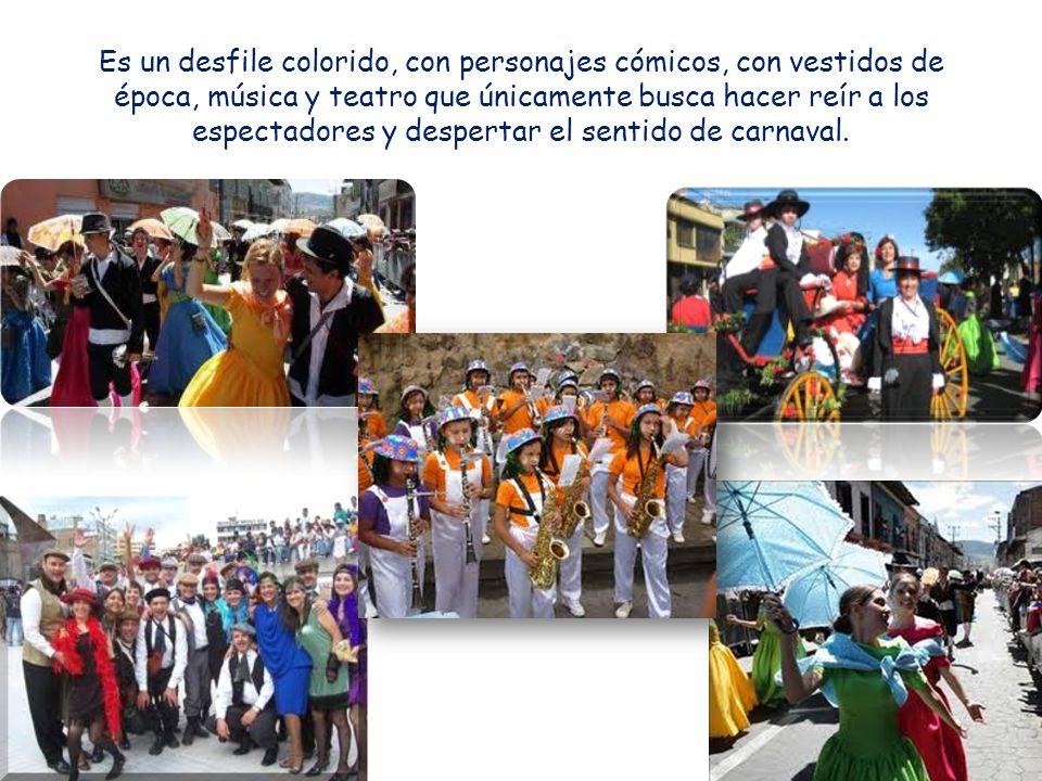 Es un desfile colorido, con personajes cómicos, con vestidos de época, música y teatro que únicamente busca hacer reír a los espectadores y despertar el sentido de carnaval.