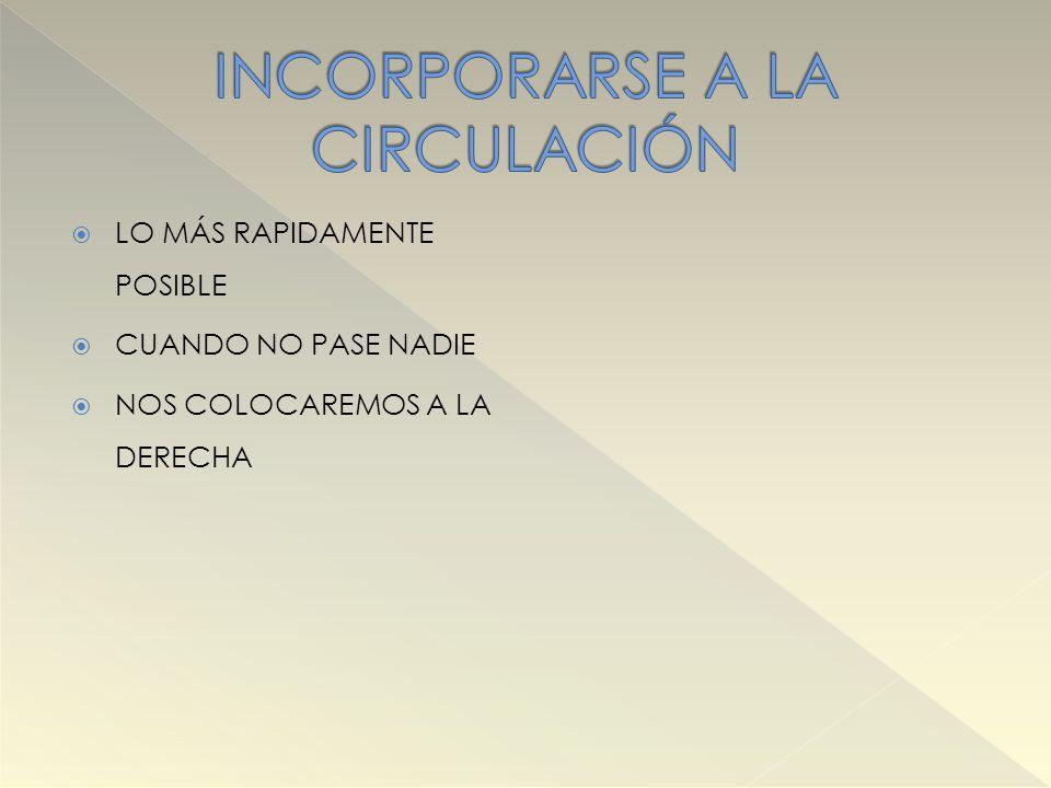 INCORPORARSE A LA CIRCULACIÓN