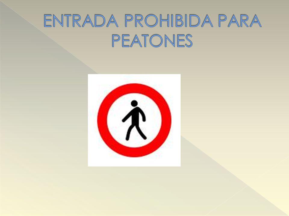 ENTRADA PROHIBIDA PARA PEATONES