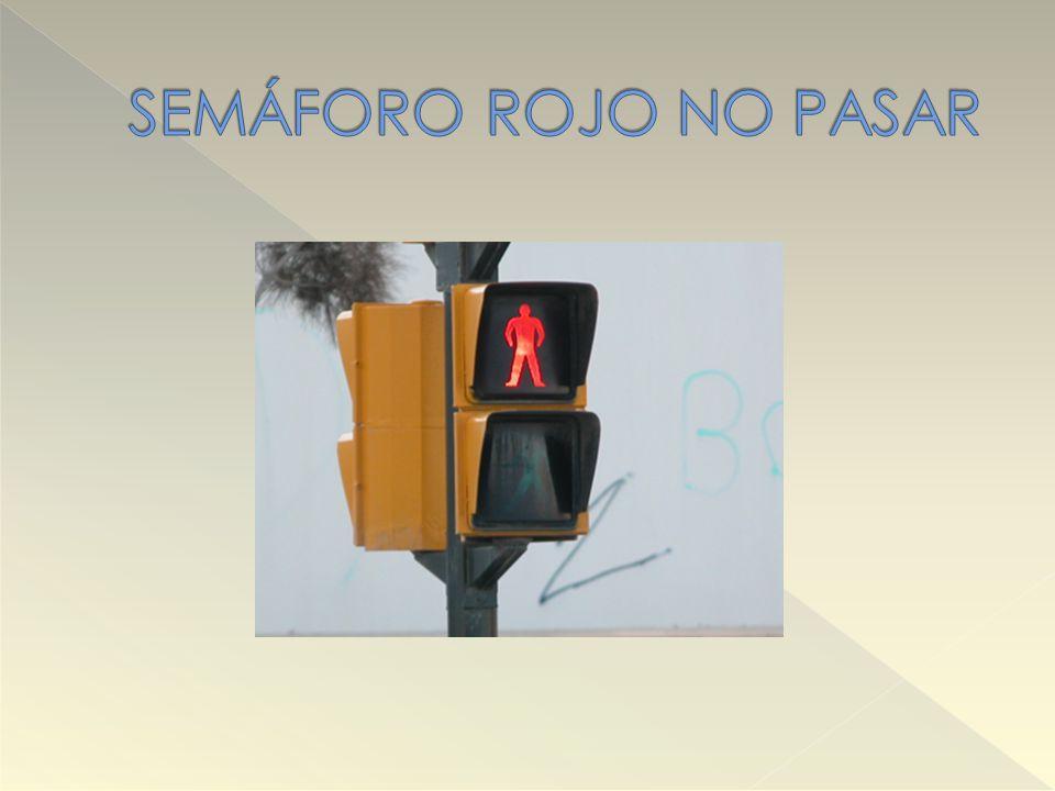 SEMÁFORO ROJO NO PASAR