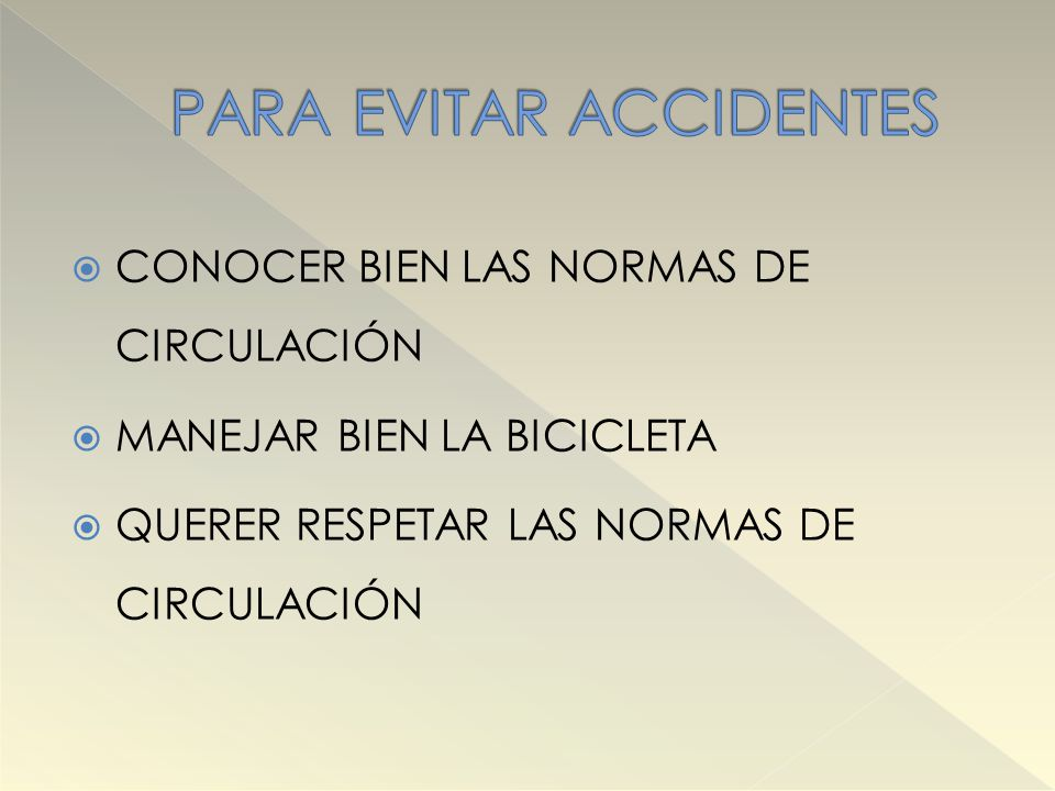 PARA EVITAR ACCIDENTES