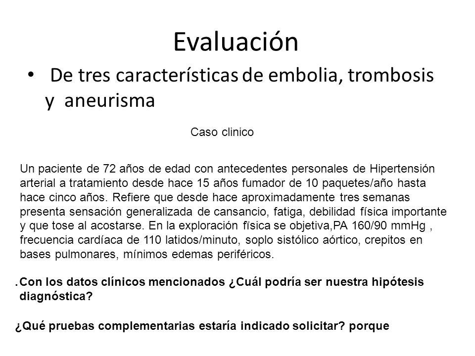 Evaluación De tres características de embolia, trombosis y aneurisma