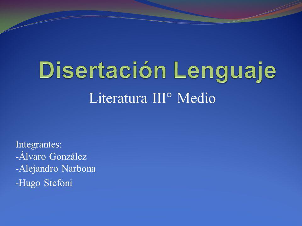 Disertación Lenguaje Literatura III° Medio