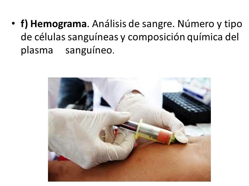 f) Hemograma. Análisis de sangre