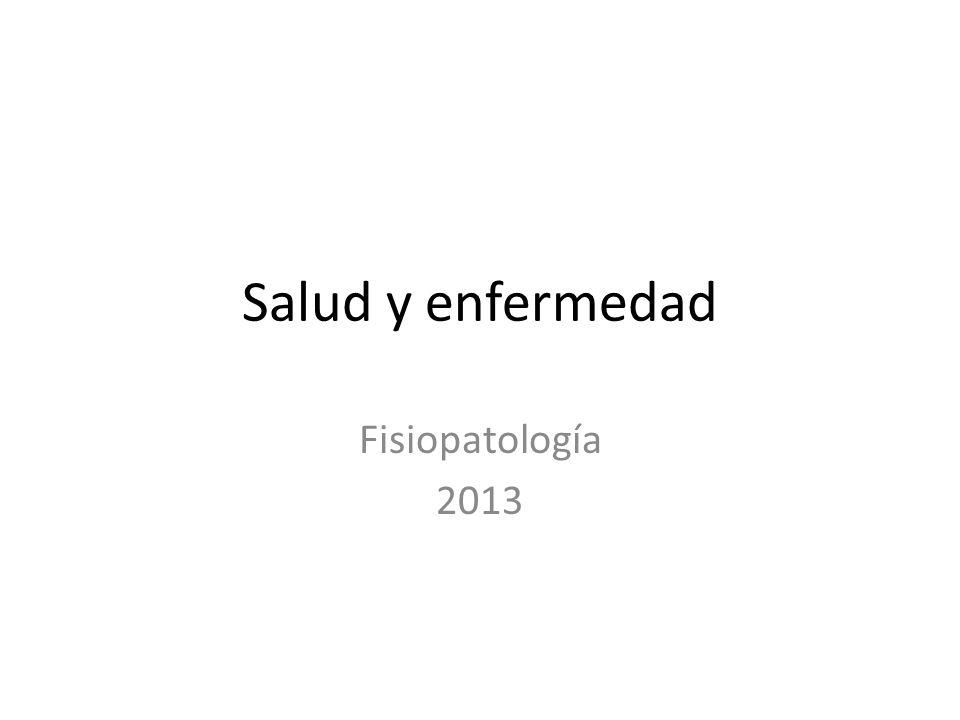 Salud y enfermedad Fisiopatología 2013