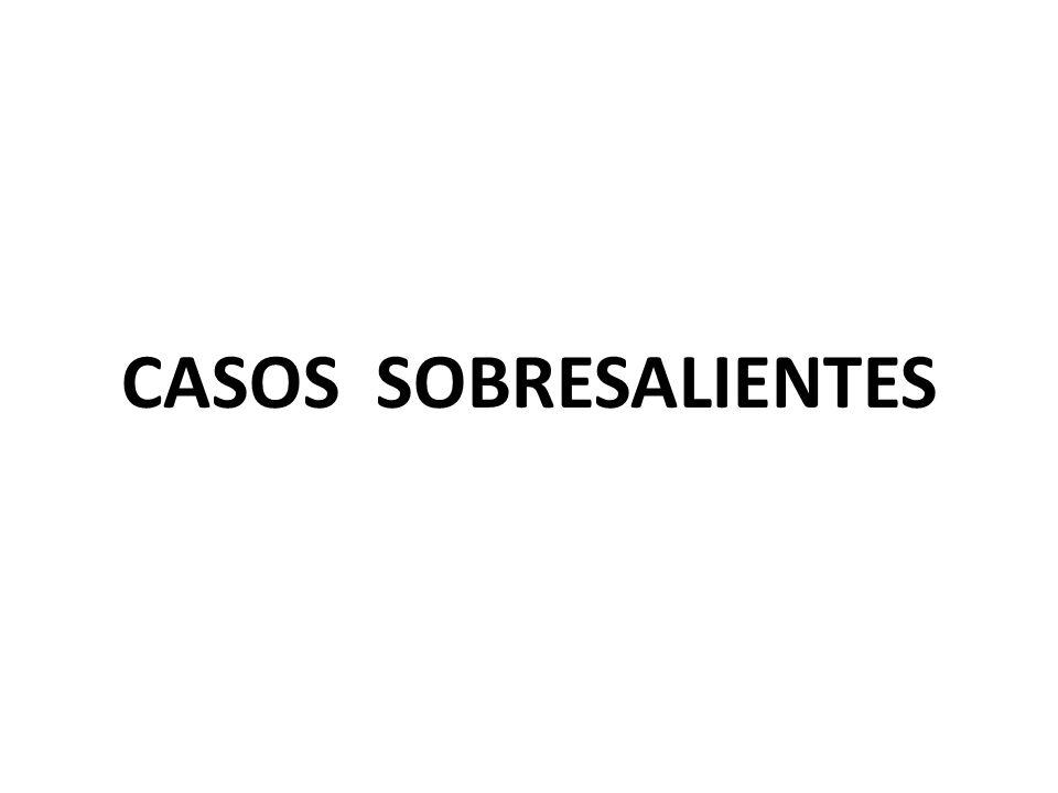 CASOS SOBRESALIENTES