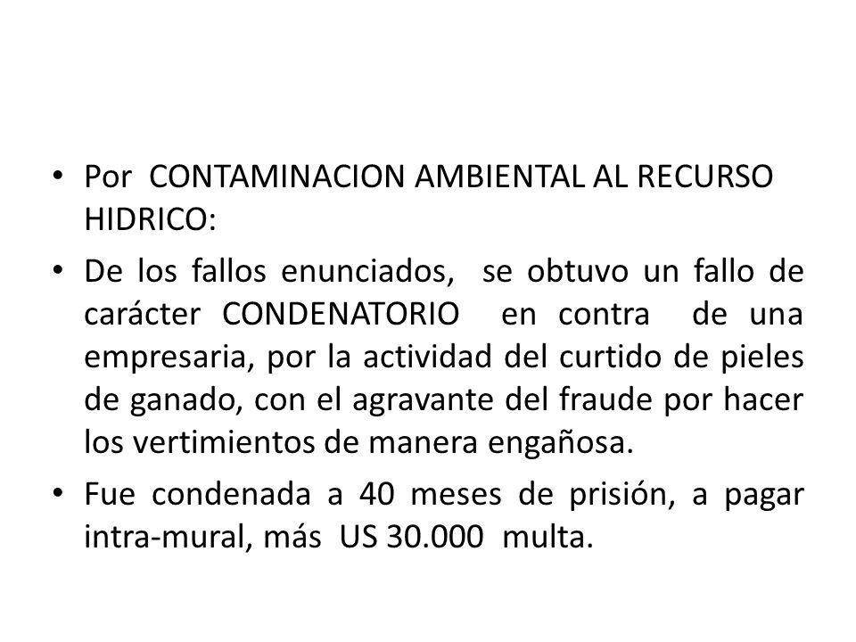 Por CONTAMINACION AMBIENTAL AL RECURSO HIDRICO: