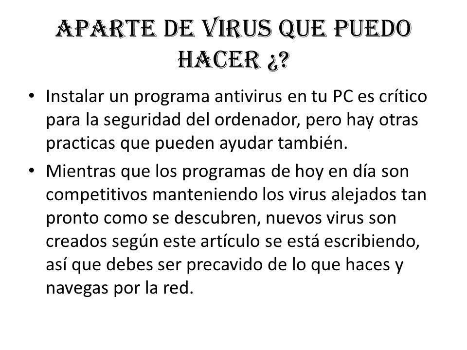 Aparte de virus que puedo hacer ¿