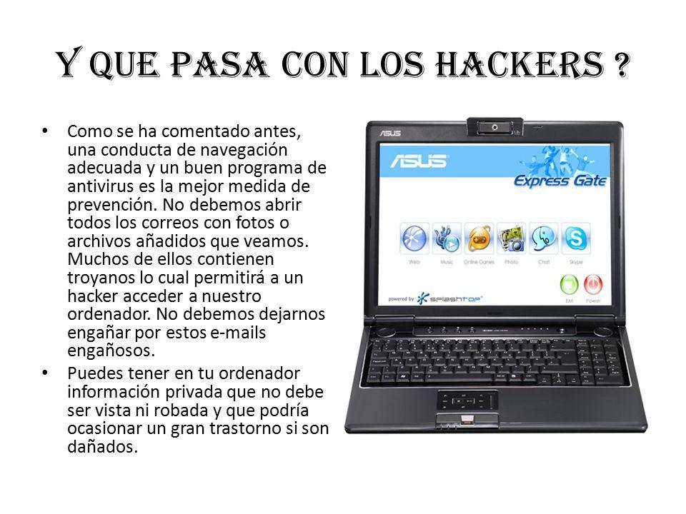 Y que pasa con los hackers