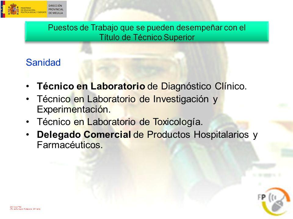 Técnico en Laboratorio de Diagnóstico Clínico.