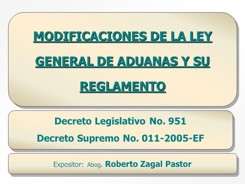 MODIFICACIONES DE LA LEY GENERAL DE ADUANAS Y SU REGLAMENTO