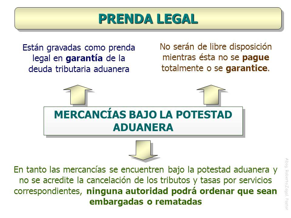 MERCANCÍAS BAJO LA POTESTAD ADUANERA