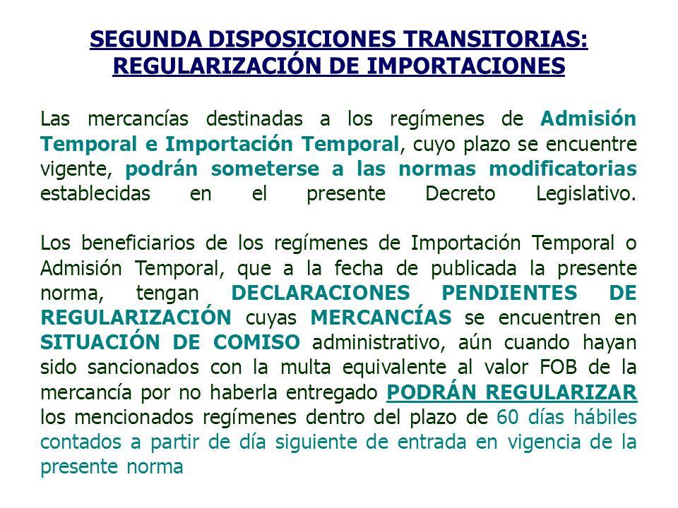 SEGUNDA DISPOSICIONES TRANSITORIAS: REGULARIZACIÓN DE IMPORTACIONES