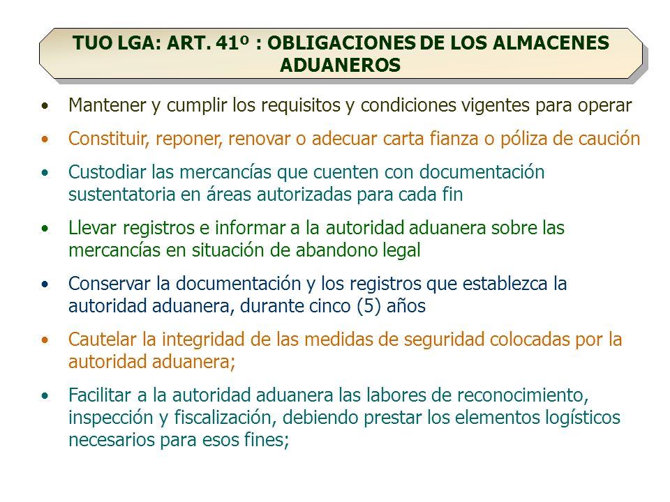 TUO LGA: ART. 41º : OBLIGACIONES DE LOS ALMACENES ADUANEROS