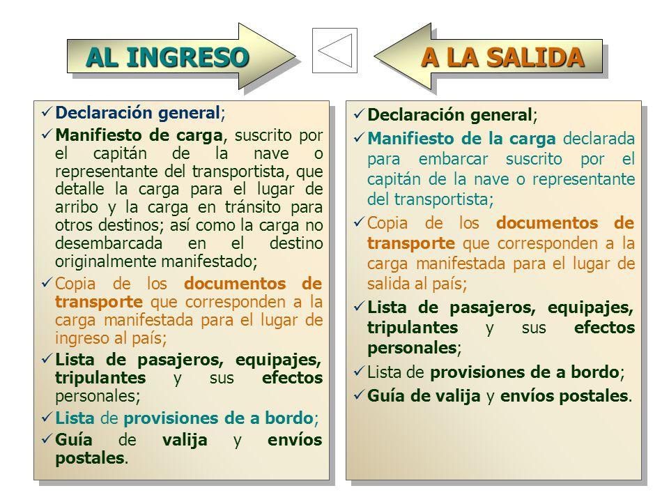 AL INGRESO A LA SALIDA Declaración general;
