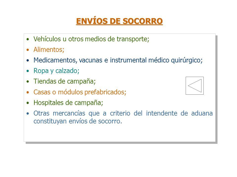 ENVÍOS DE SOCORRO Vehículos u otros medios de transporte; Alimentos;