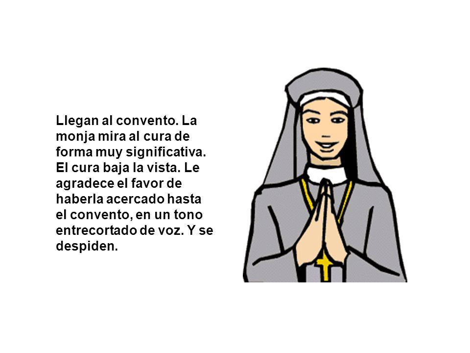 Llegan al convento. La monja mira al cura de forma muy significativa