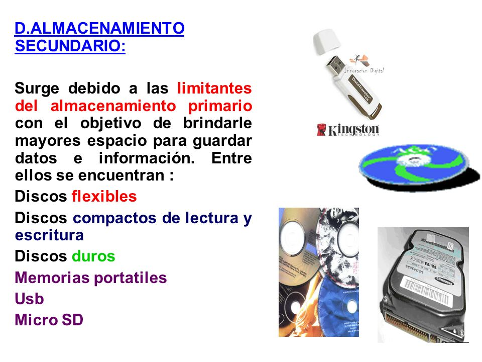 D.ALMACENAMIENTO SECUNDARIO:
