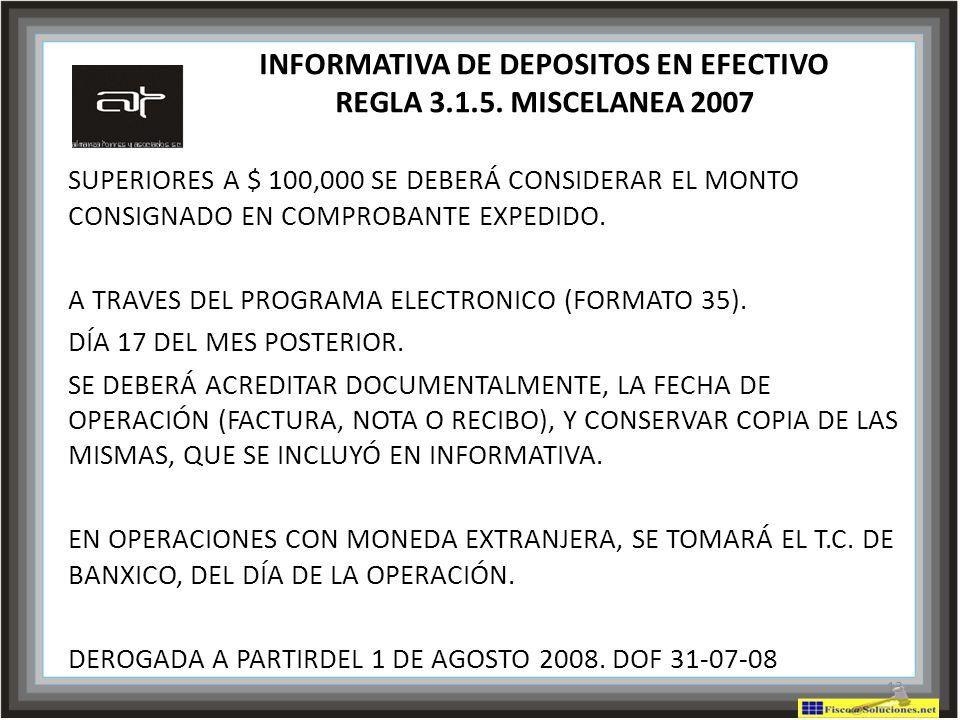 INFORMATIVA DE DEPOSITOS EN EFECTIVO REGLA 3.1.5. MISCELANEA 2007