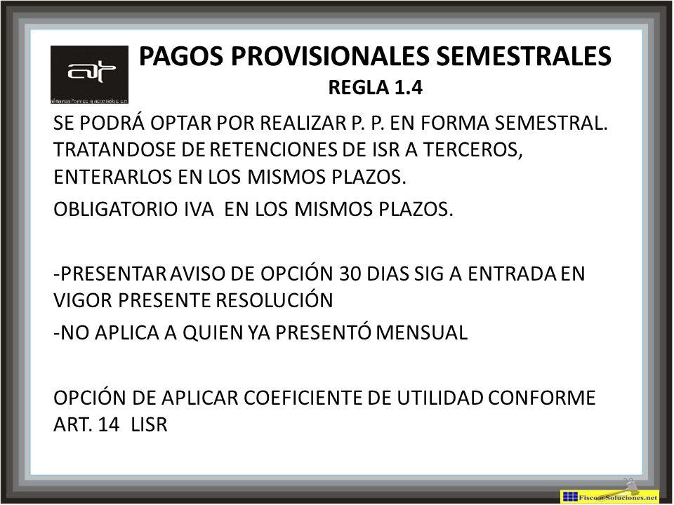 PAGOS PROVISIONALES SEMESTRALES REGLA 1.4