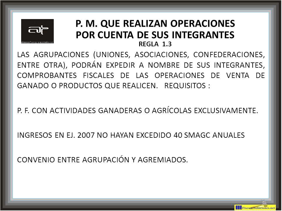 P. M. QUE REALIZAN OPERACIONES POR CUENTA DE SUS INTEGRANTES