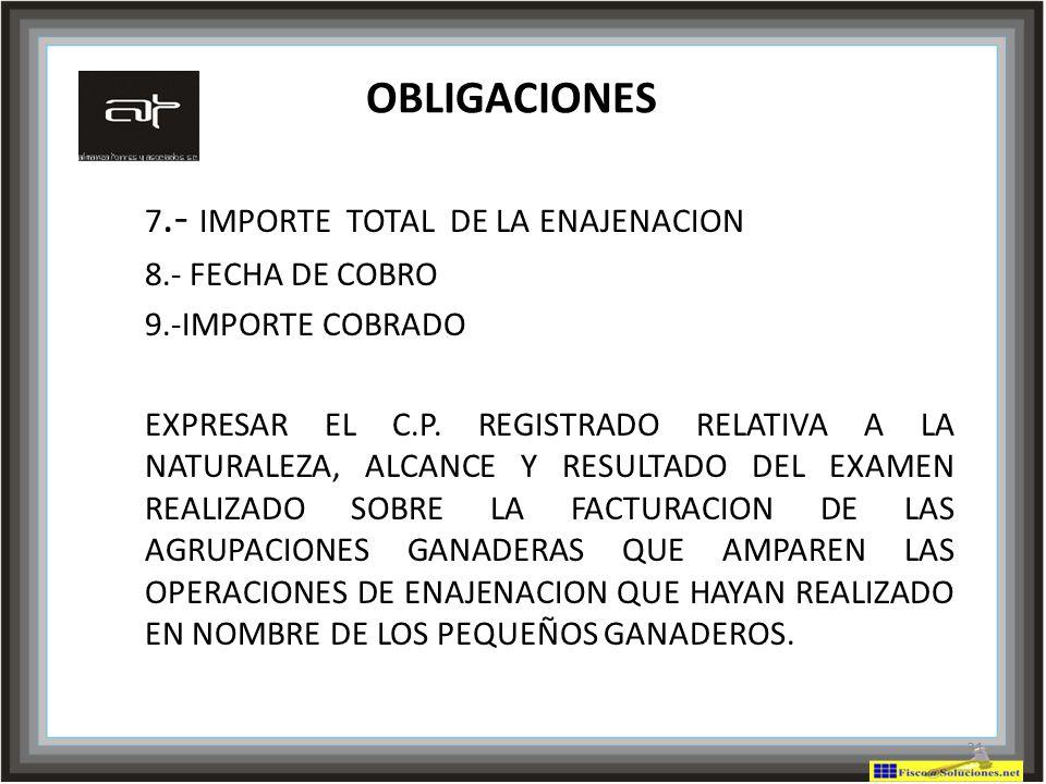 OBLIGACIONES 7.- IMPORTE TOTAL DE LA ENAJENACION 8.- FECHA DE COBRO