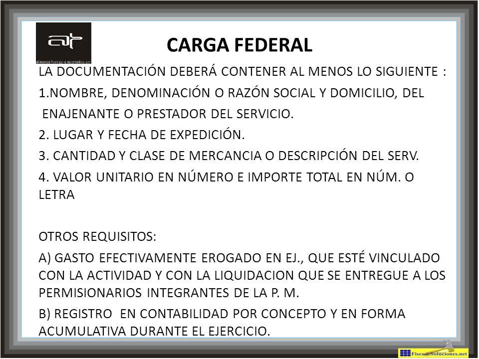 CARGA FEDERAL LA DOCUMENTACIÓN DEBERÁ CONTENER AL MENOS LO SIGUIENTE :