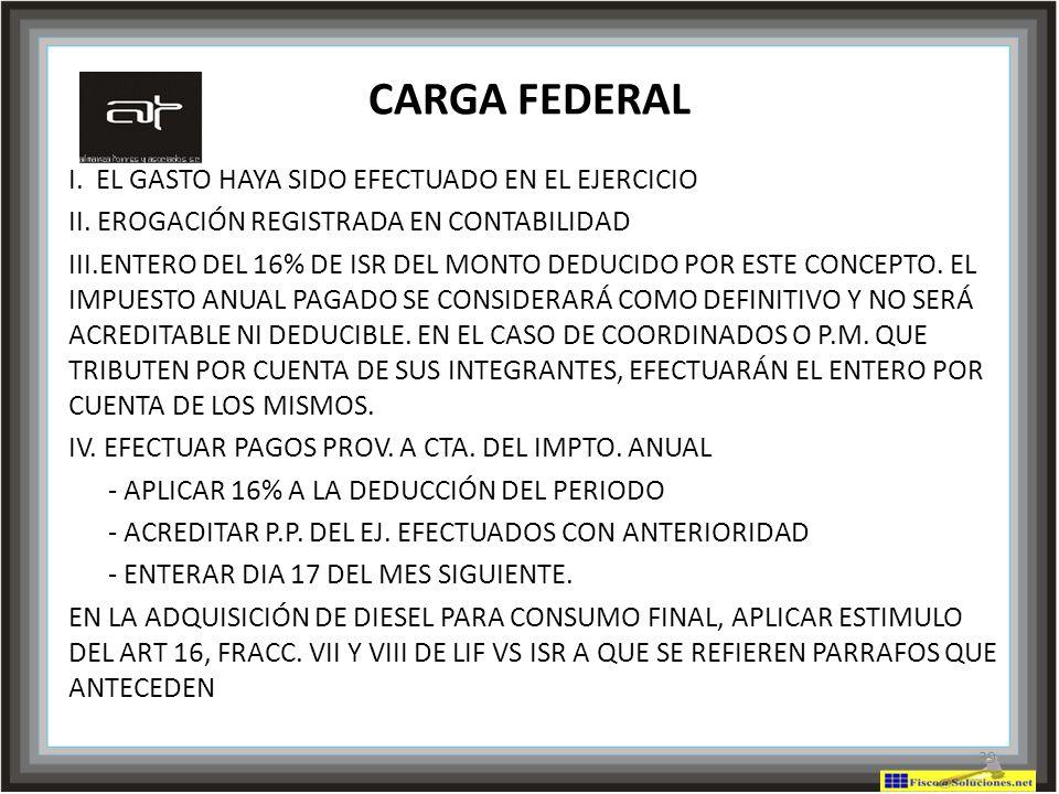 CARGA FEDERAL I. EL GASTO HAYA SIDO EFECTUADO EN EL EJERCICIO
