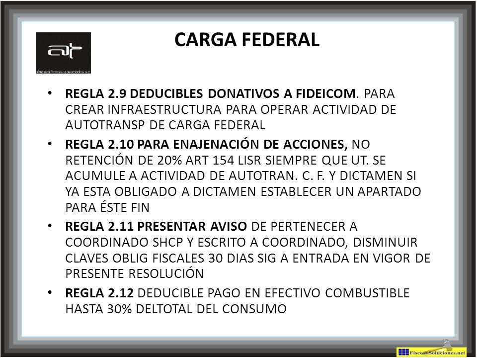 CARGA FEDERAL REGLA 2.9 DEDUCIBLES DONATIVOS A FIDEICOM. PARA CREAR INFRAESTRUCTURA PARA OPERAR ACTIVIDAD DE AUTOTRANSP DE CARGA FEDERAL.