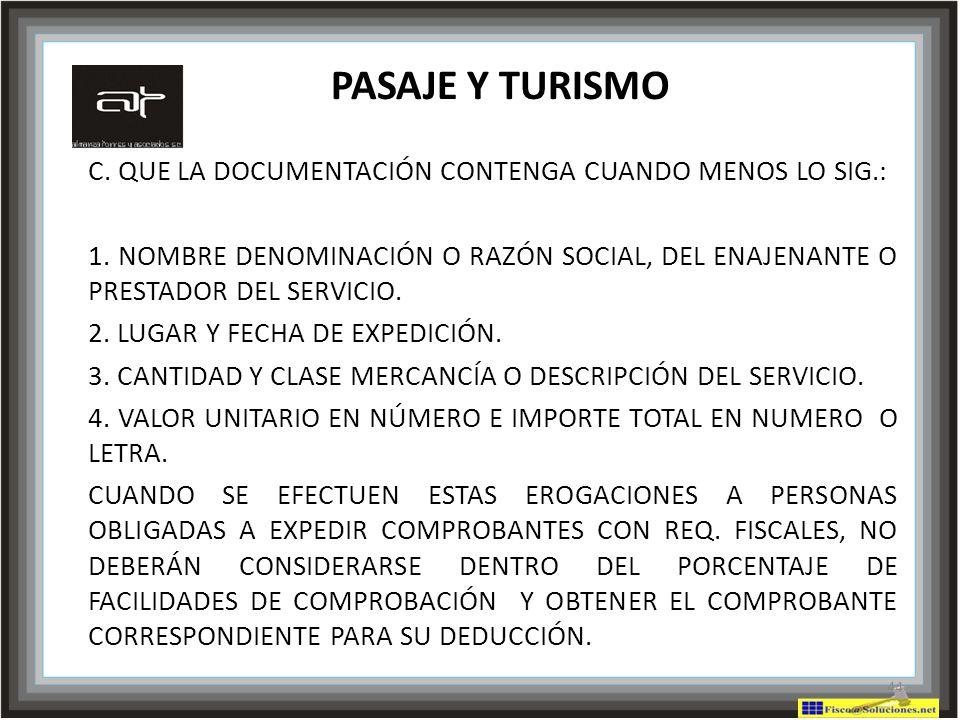 PASAJE Y TURISMO C. QUE LA DOCUMENTACIÓN CONTENGA CUANDO MENOS LO SIG.: