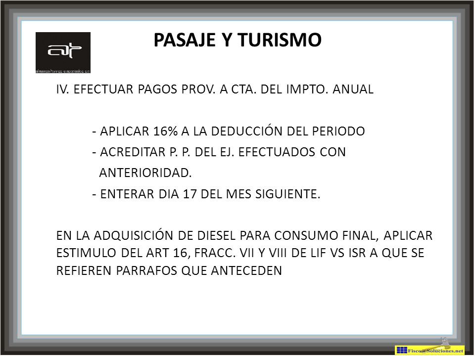 PASAJE Y TURISMO IV. EFECTUAR PAGOS PROV. A CTA. DEL IMPTO. ANUAL