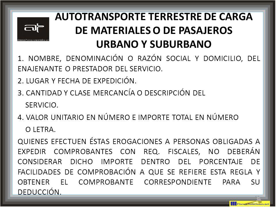 AUTOTRANSPORTE TERRESTRE DE CARGA DE MATERIALES O DE PASAJEROS