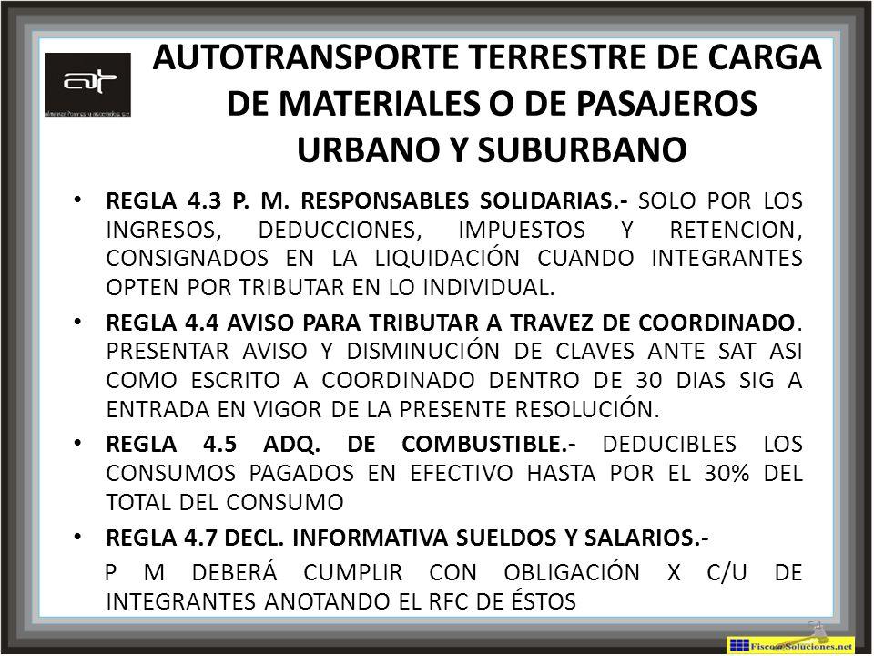 AUTOTRANSPORTE TERRESTRE DE CARGA DE MATERIALES O DE PASAJEROS URBANO Y SUBURBANO