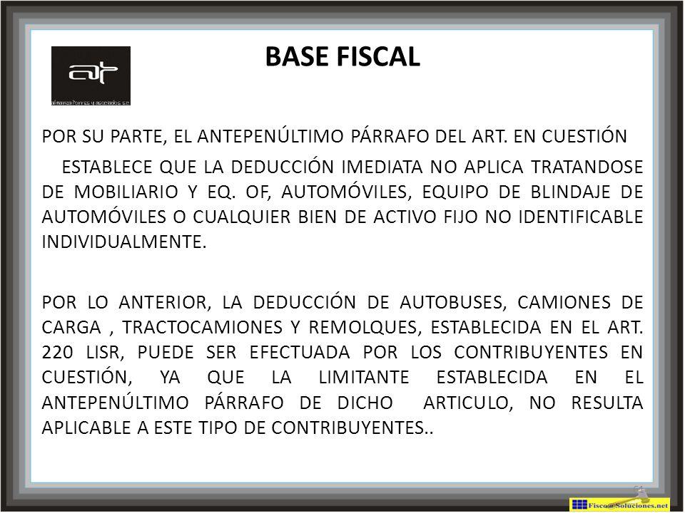 BASE FISCAL POR SU PARTE, EL ANTEPENÚLTIMO PÁRRAFO DEL ART. EN CUESTIÓN.