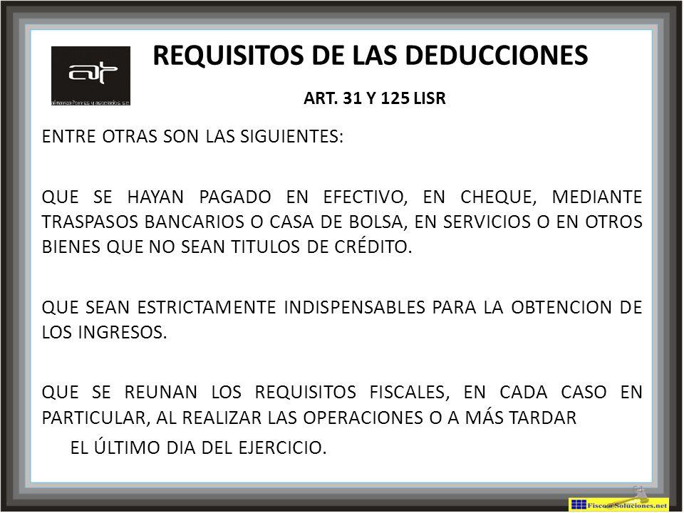 REQUISITOS DE LAS DEDUCCIONES ART. 31 Y 125 LISR
