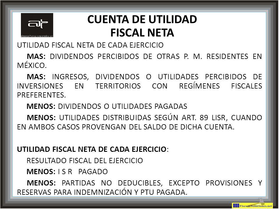 CUENTA DE UTILIDAD FISCAL NETA