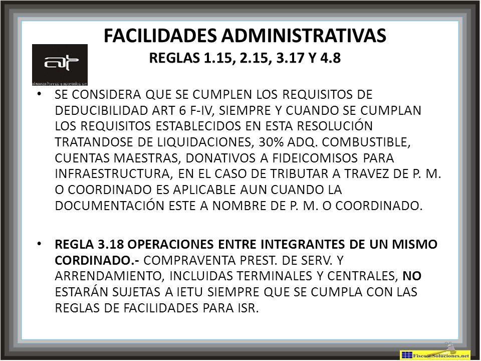 FACILIDADES ADMINISTRATIVAS REGLAS 1.15, 2.15, 3.17 Y 4.8