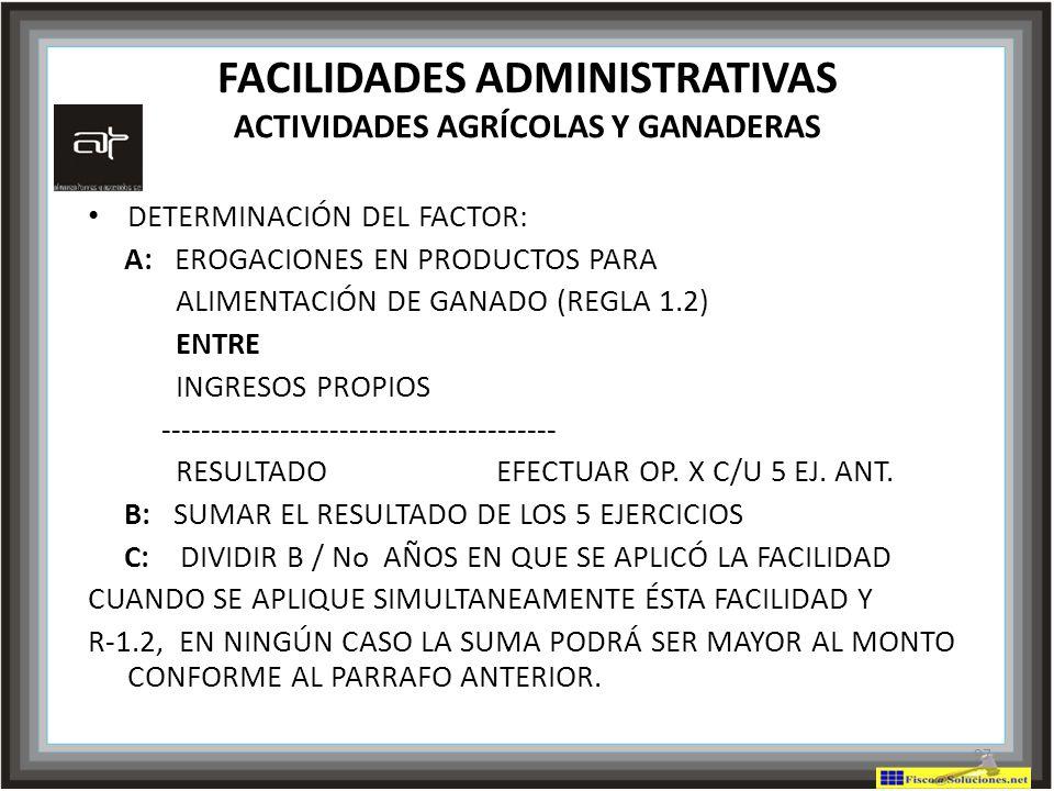 FACILIDADES ADMINISTRATIVAS ACTIVIDADES AGRÍCOLAS Y GANADERAS