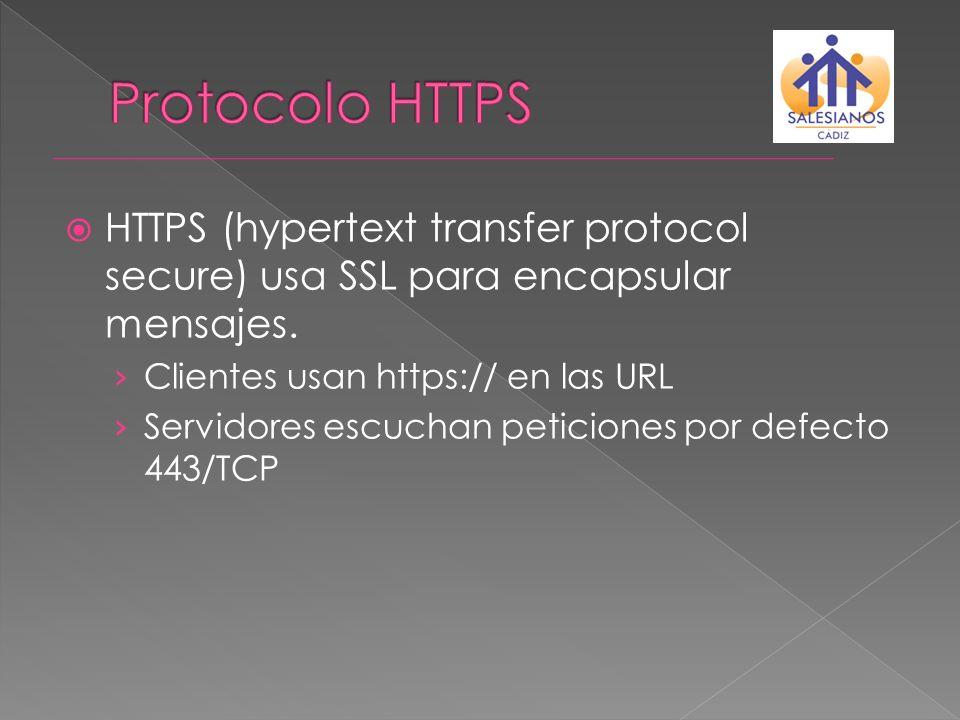 Protocolo HTTPS HTTPS (hypertext transfer protocol secure) usa SSL para encapsular mensajes. Clientes usan https:// en las URL.