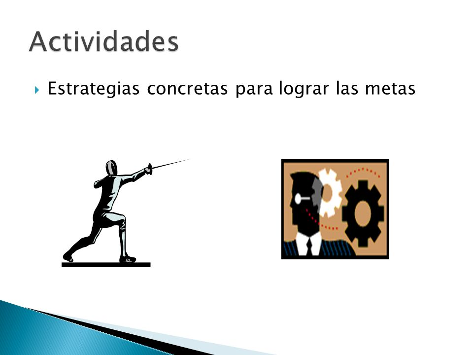 Actividades Estrategias concretas para lograr las metas