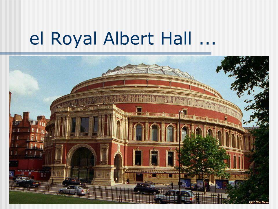 el Royal Albert Hall ...