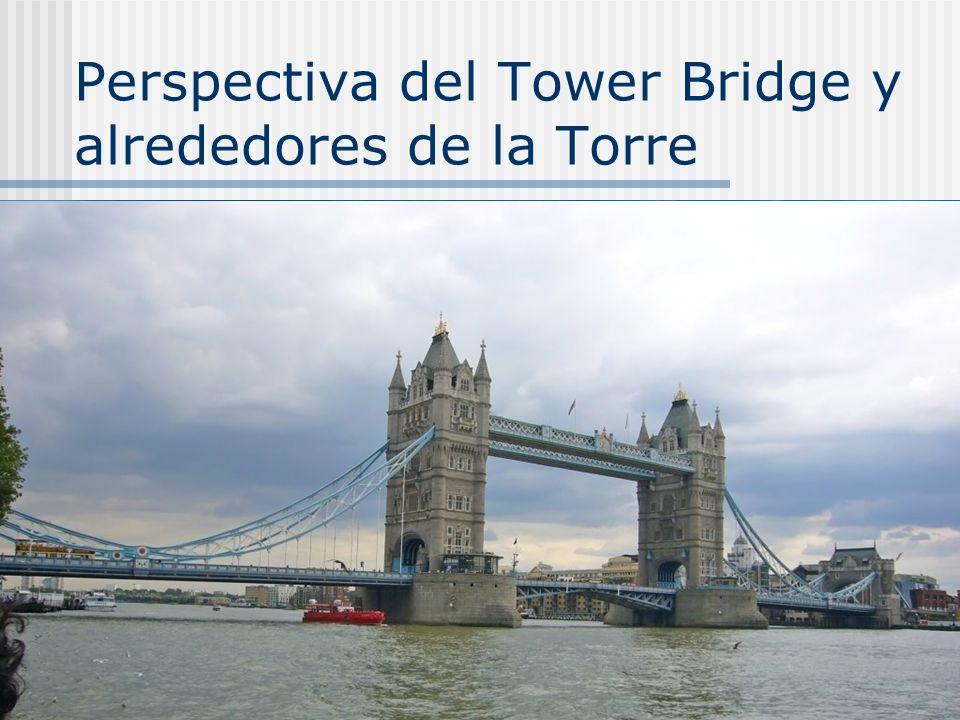 Perspectiva del Tower Bridge y alrededores de la Torre